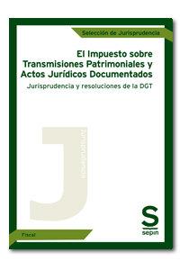 Impuesto sobre transmisiones patrimoniales y actos juridicos