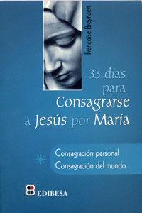 33 dias para consagrarse a jesus por maria