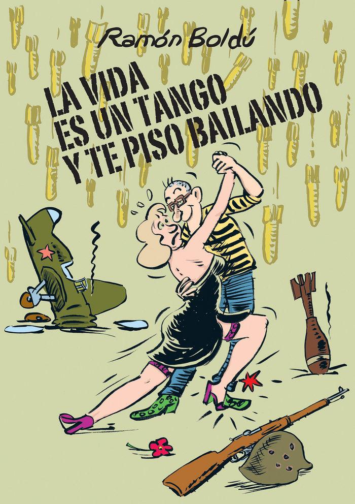 Vida es un tango y te piso bailando,la