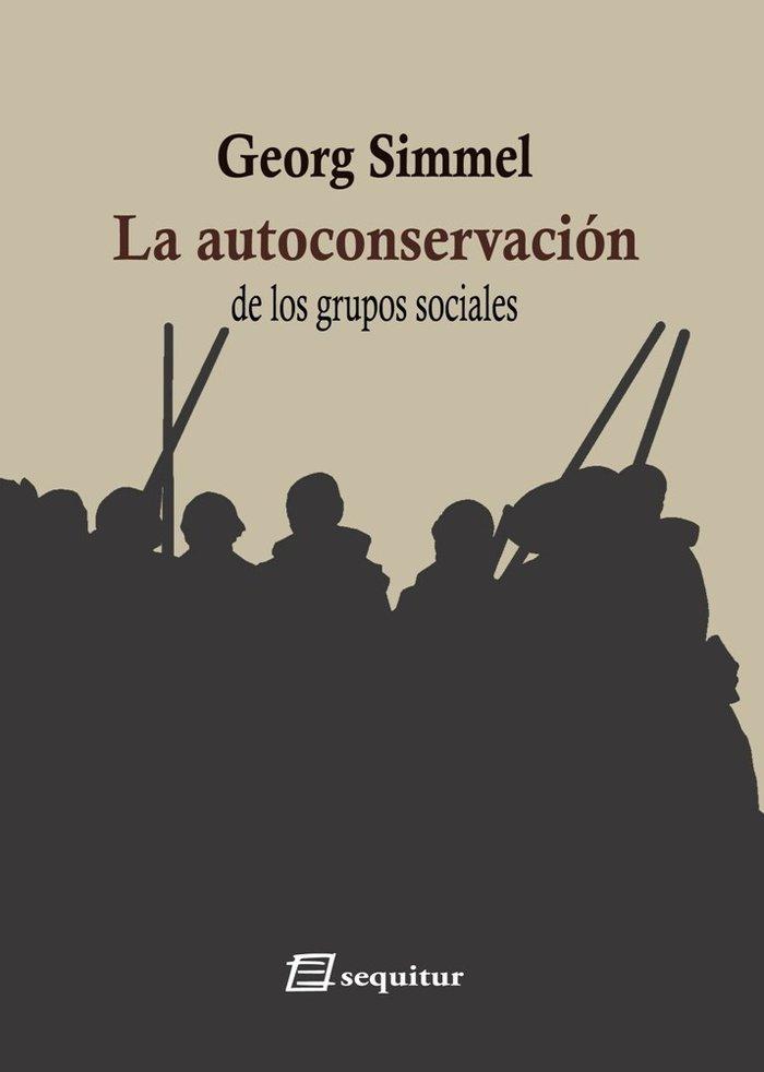 Autoconservacion de los grupos sociales,la