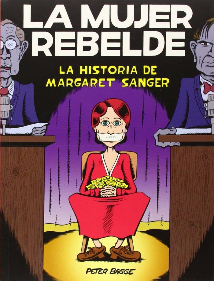 La mujer rebelde la historia de margaret sanger