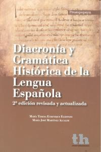 Diacronia y gramatica historica lengua española 2ªed