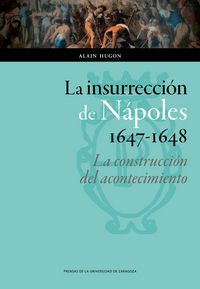Insurreccion de napoles, 1647-1648: la construccion del acon