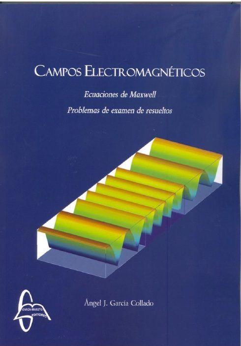 Campos electromagneticos ecuaciones de maxwell