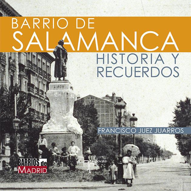 Barrio de salamanca historia y recuerdos