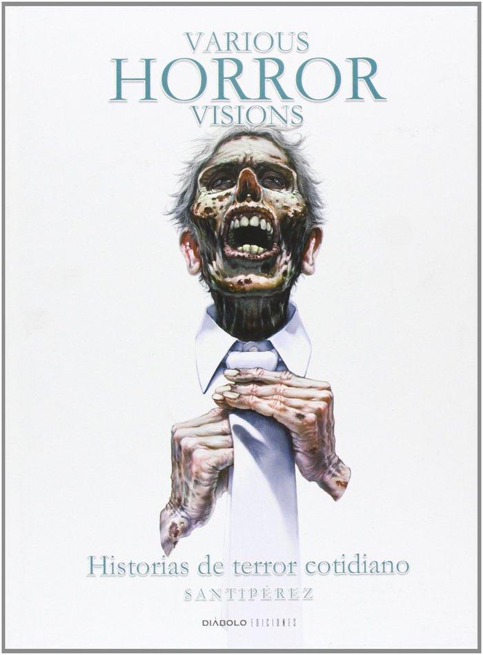 Various horror visions historias de terror cotidiano