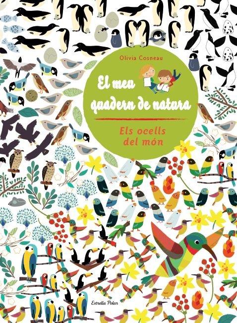 Els ocells del mon. el meu quadern de natura.