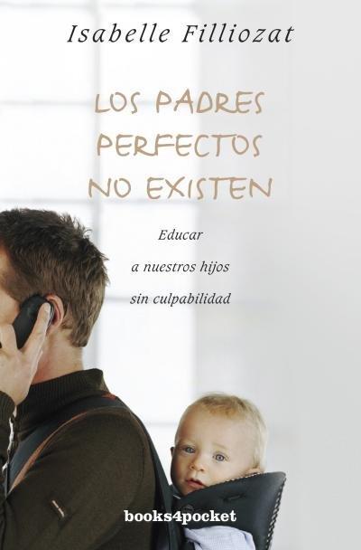 Padres perfectos no existen,los b4p