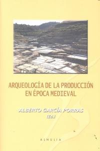 Arqueologia de la produccion en epoca medieval
