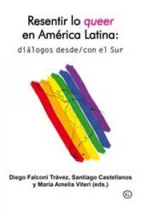 Resentir lo queer en amercia latina dialogos desde con el