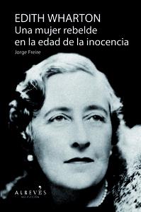 Edith wharton una mujer rebelde en la edad de la inocencia
