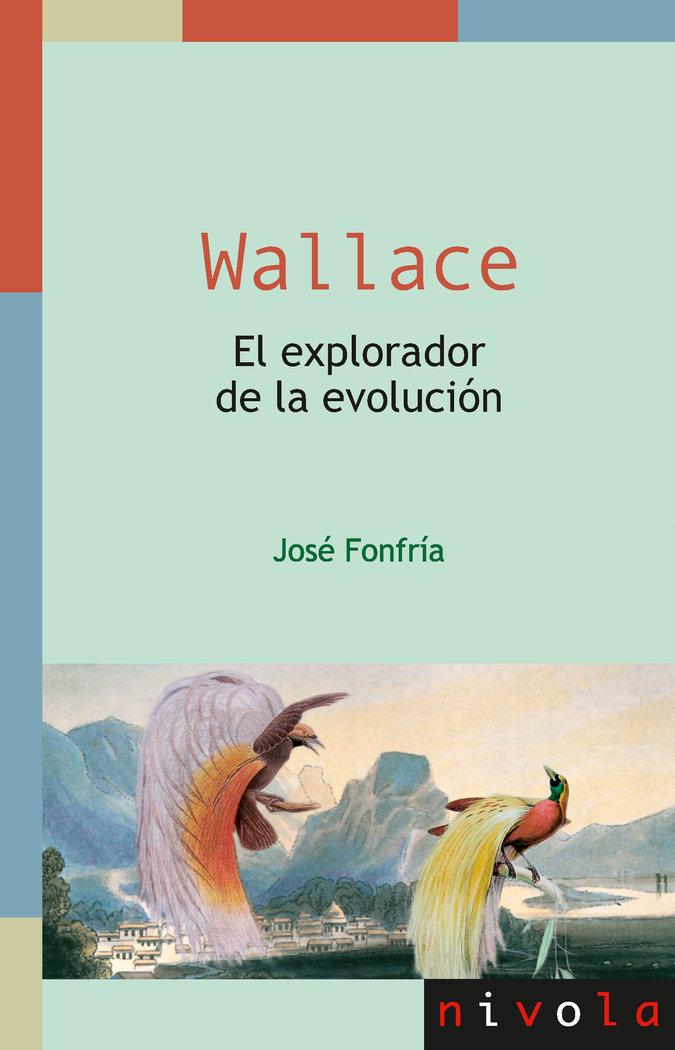 Wallace el explorador de la evolucion