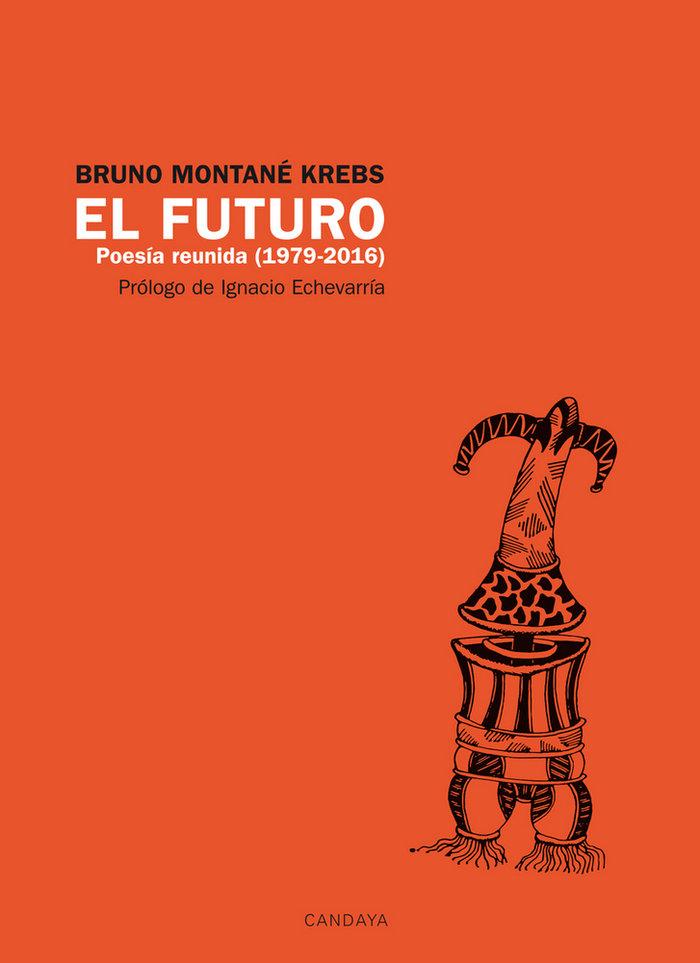 Futuro poesia reunida 1979-2016,el
