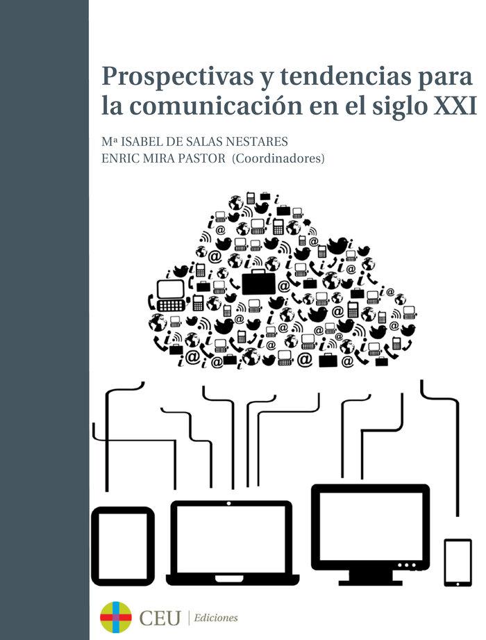 Prospectivas y tendencias para la comunicacion en el siglo x