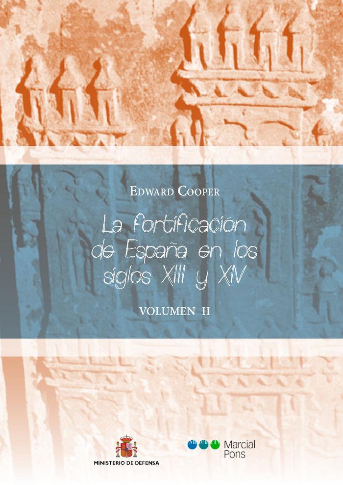 Fortificacion de españa en los siglos xiii y xiv tomo ii,la