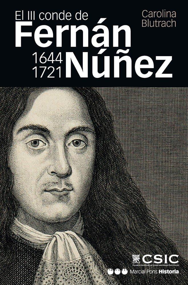 Iii conde de fernan nuÑez 1644 1721,el
