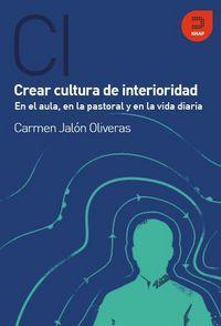 Crea cultura de interioridad, en el aula, en la pastoral y