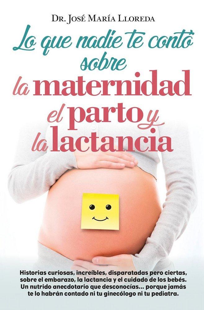 Lo que nadie te conto sobre la maternidad el parto y lactan