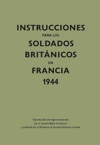 Instrucciones para los soldados britanicos en francia 1944