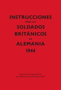 Instrucciones para los soldados britanicos en alemania 1944