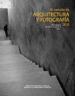 Iii jornada de arquitectura y fotografia 2013