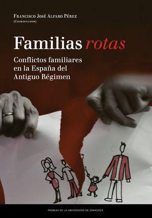 Familias rotas. conflictos familiares en la españa de fines
