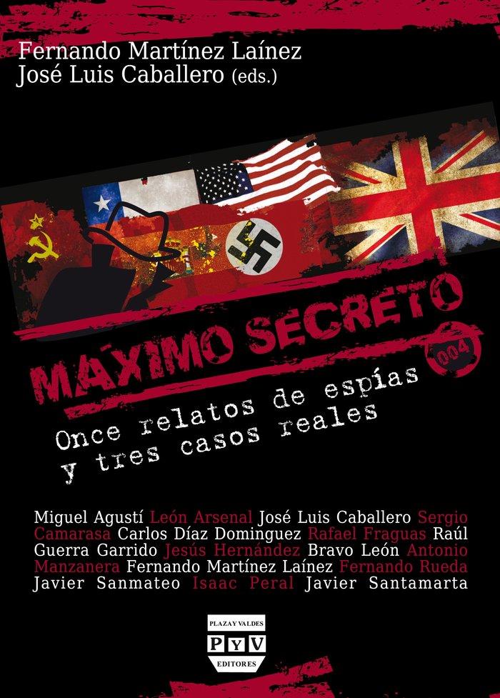 Maximo secreto once relatos de espias y tres casos reales  n