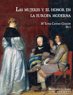 Mujeres y el honor en la europa moderna,las