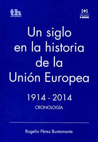 Un siglo en la historia de la union europea 1914-2014 crono
