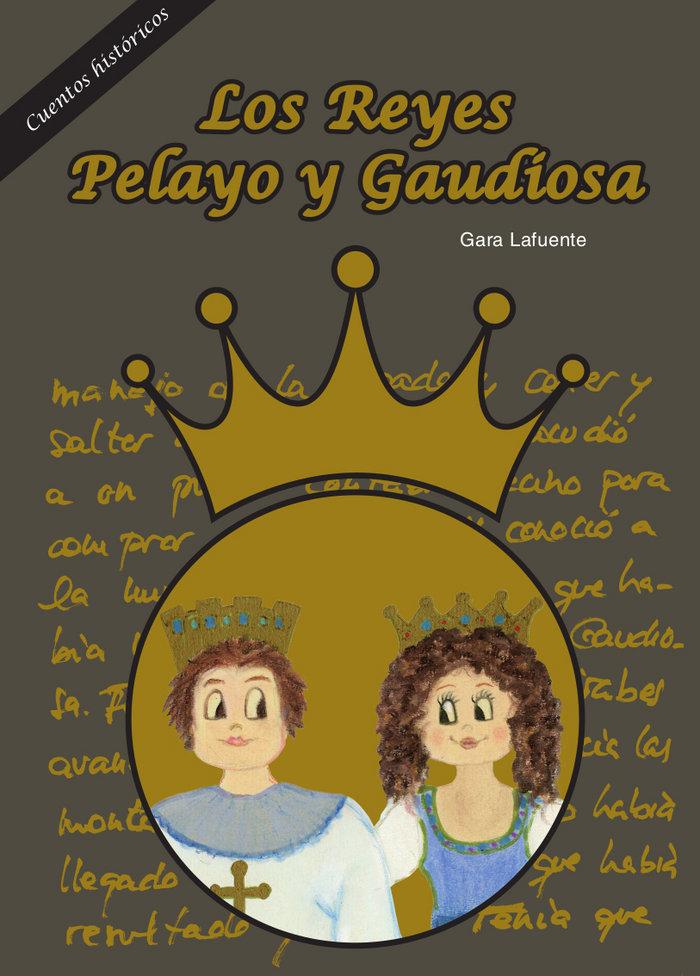 Reyes pelayo y gaudiosa,los