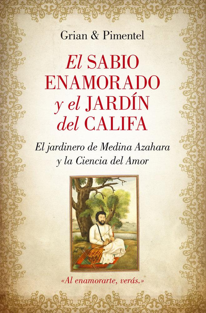 Sabio enamorado y el jardin del califa,el