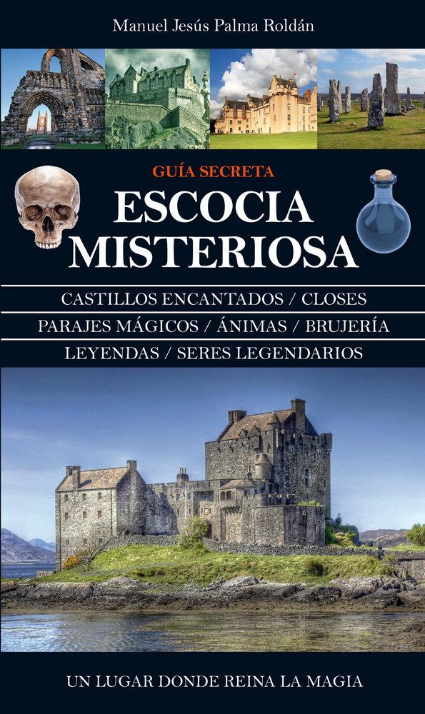 Guia secreta de la escocia misteriosa