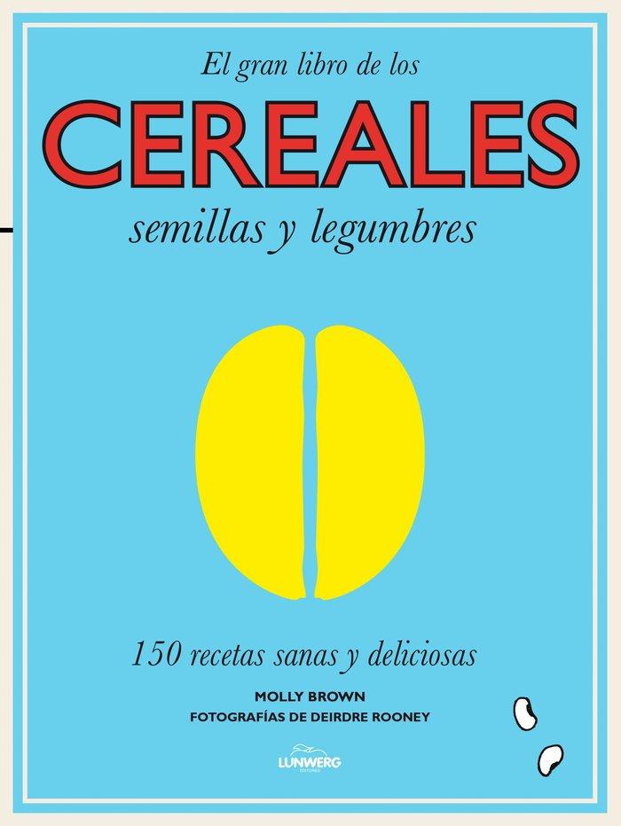 Cereales semillas y legumbres