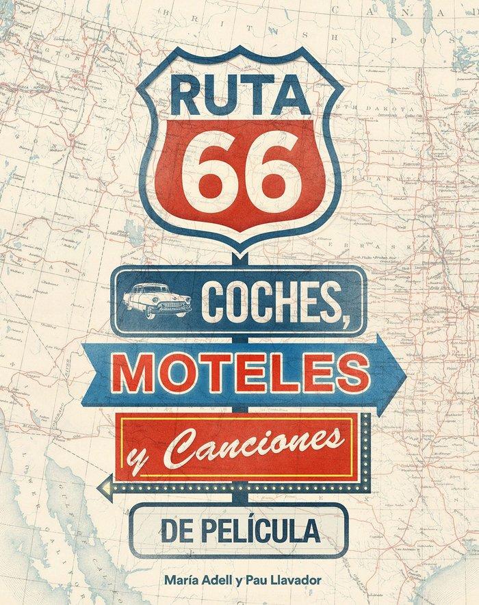 Ruta 66 coches moteles y canciones de pelicula