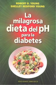 Milagrosa dieta del ph para la diabetes,la