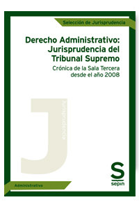 Derecho administrativo: jurisprudencia del tribunal supremo.