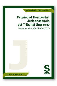 Propiedad horizontal: jurisprudencia del tribunal supremo. c