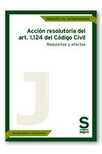 Accion resolutoria del art. 1.124 del codigo civil