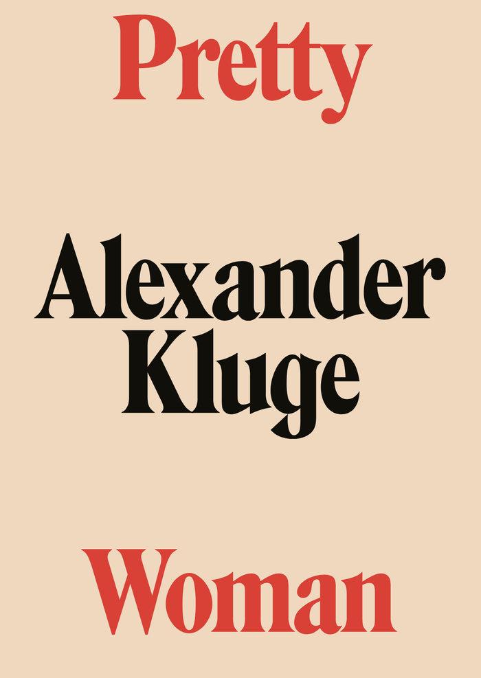 Pretty woman alexander kluge