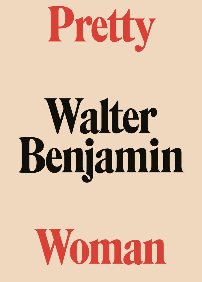 Pretty woman walter benjamin