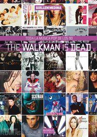 The walkman is dead toda la musica pop de los 90
