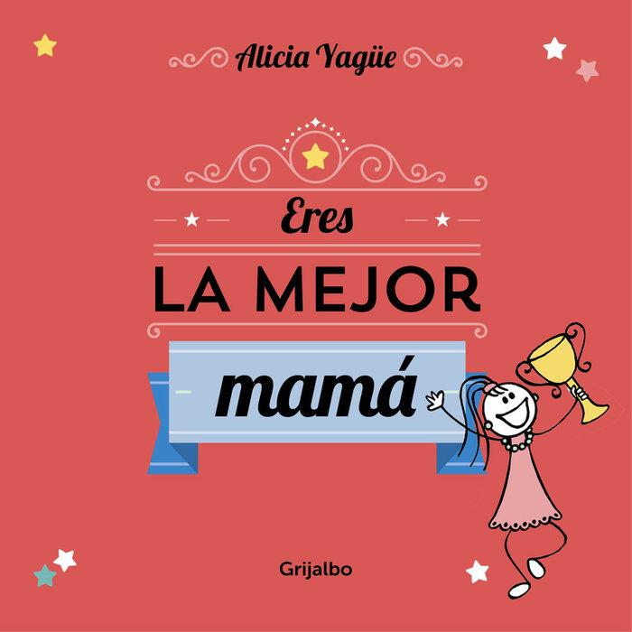 Eres la mejor mama