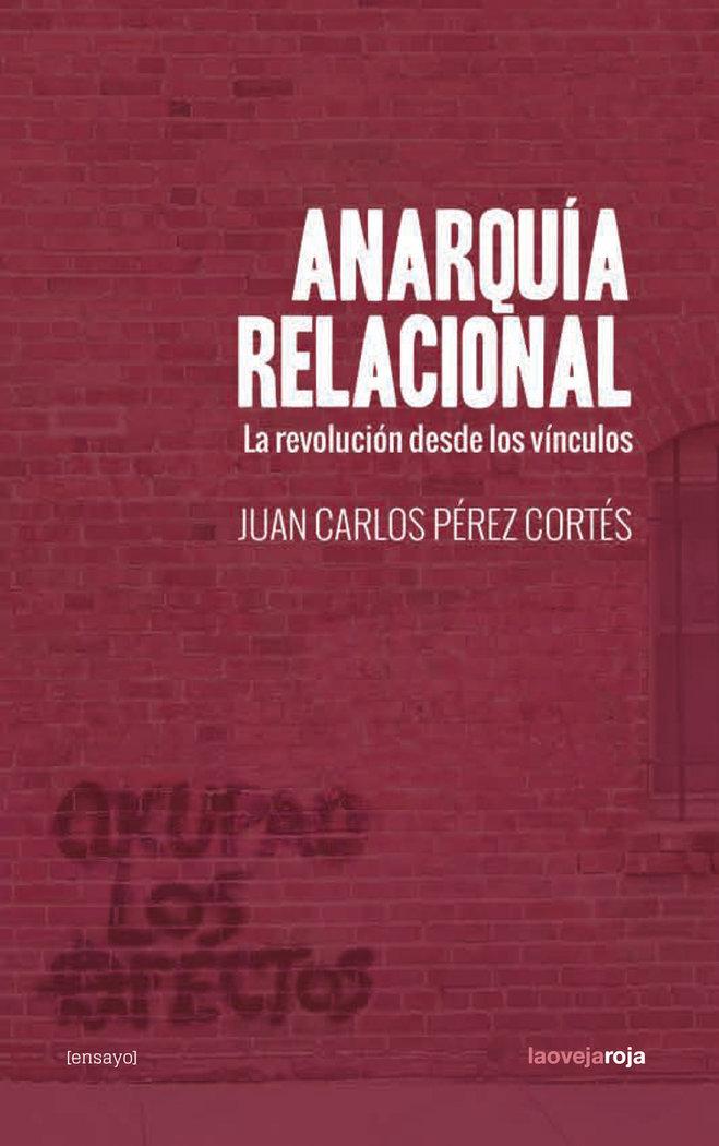 Anarquia relacional la revolucion desde los vinculos