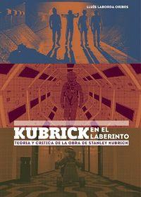 Kubrick en el laberinto