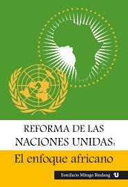 Reforma de las naciones unidas: el enfoque africano