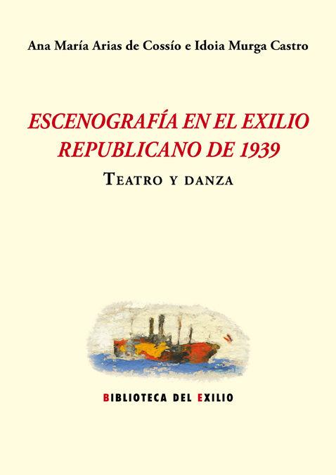 Escenografia en el exilio republicano de 1939 teatro y danz
