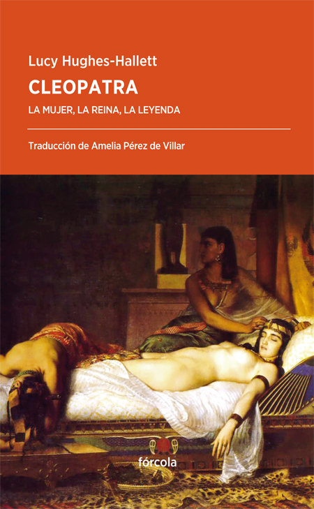 Cleopatra la mujer la reina la leyenda