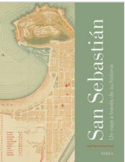 San sebastian. un viaje a traves de su historia