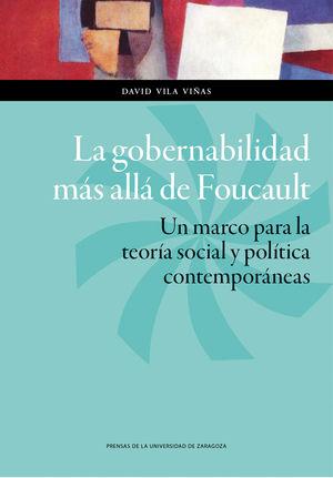 Gobernabilidad mas alla de foucault. un marco para la teoria