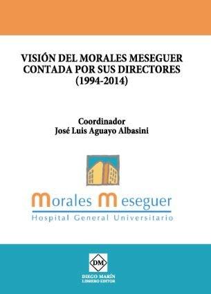 Vision del morales meseguer contada por sus directores (1994